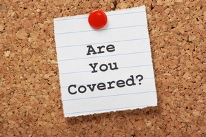 Are you covered with insurance?